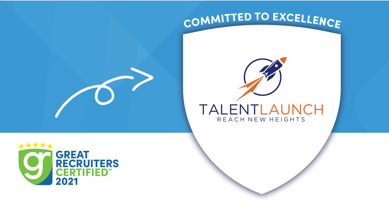 The TalentLaunch Network Earns 2021 Great Recruiters Certification for Service Excellence