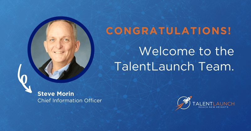 TalentLaunch Announces Steve Morin as Chief Information Officer